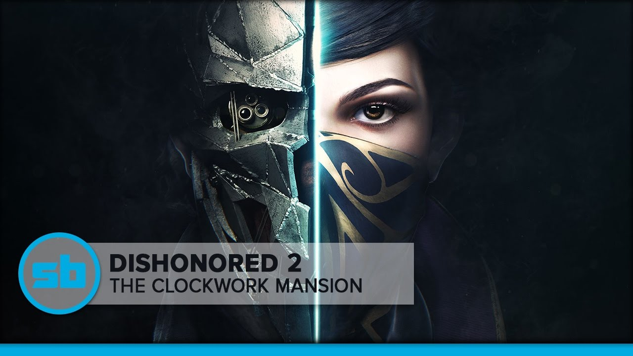 32 Minutes of Dishonored 2 Clockwork Mansion Gameplay