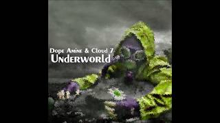DOPE Amine & Cloud 7 - Underwold (Original Mix)[Free Download]