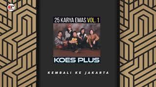 Koes Plus - Kembali Ke Jakarta (Official Audio)