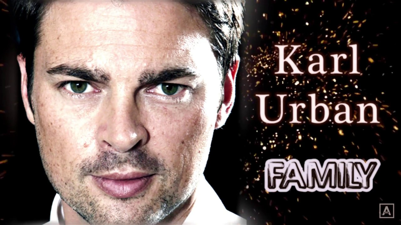 Karl Urban. Family (his parents, ex-wife, sons, girlfriend ...