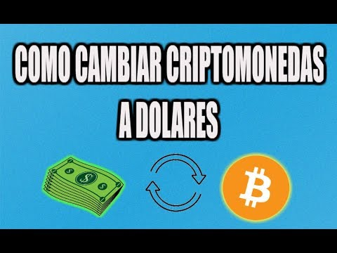 Como Cambiar Bitcoin A Dolares