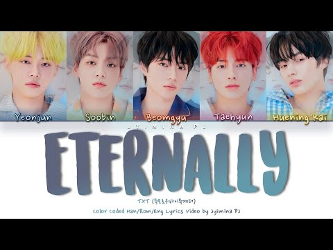 TXT (투모로우바이투게더) - Eternally' Lyrics (Color Coded_Han_Rom_Eng)