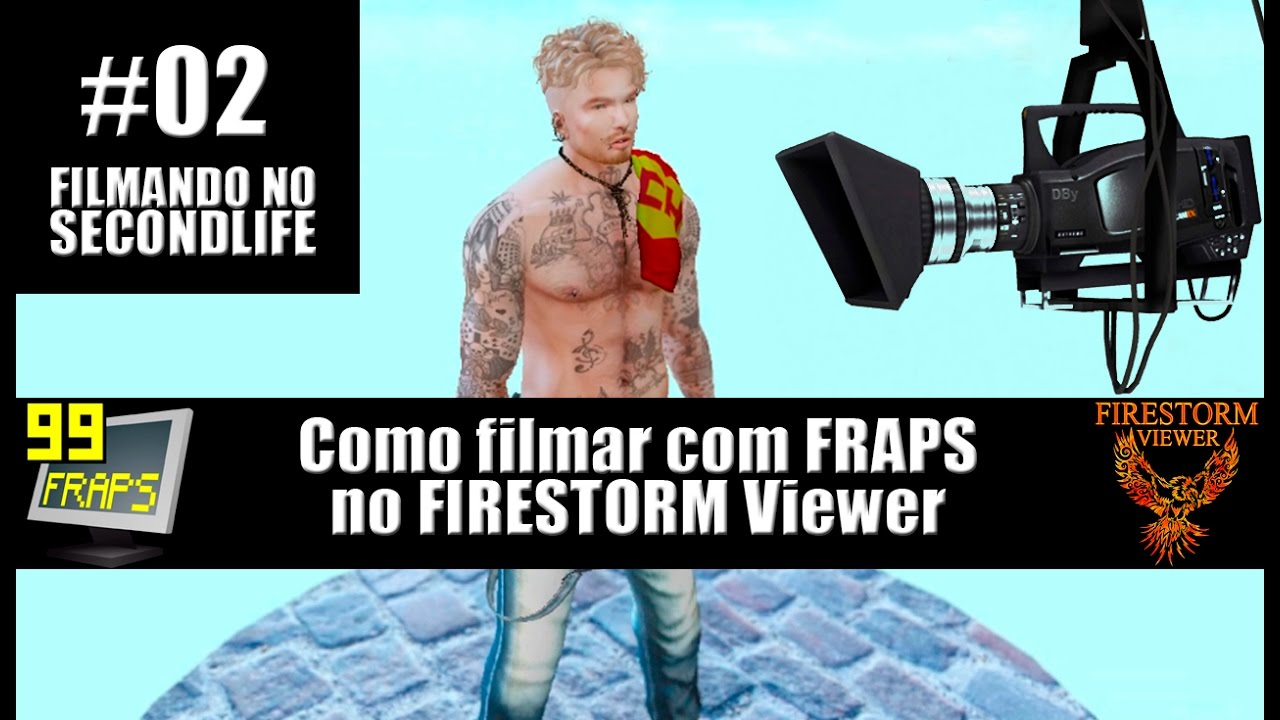 #02 Video dicas - Gravando com Fraps no Firestorm Viewer - Second life