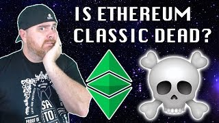 Is Ethereum Classic Dead? | Don