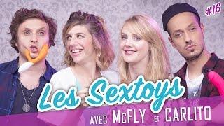 Les Sextoys (feat. McFLY et CARLITO ) - Parlons peu...