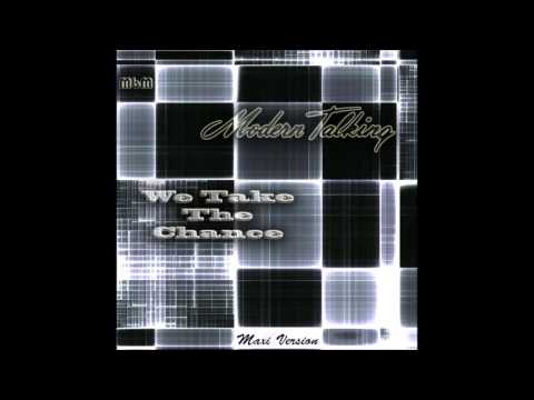 Modern Talking - We Take The Chance Maxi Version (re-cut by Manaev)