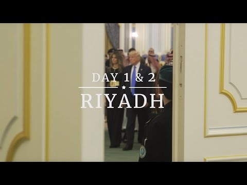 President Trump's Trip Abroad: Riyadh, Saudi Arabia