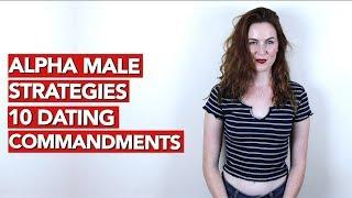 Alpha Male Strategies 10 Dating Commandments!!!