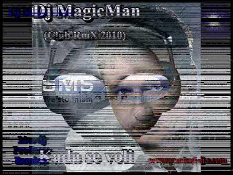 SMS Feat.Dj MagicMan-Kada Se Voli (Club RmX 2010).wmv
