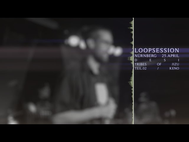 LoopSession / Tribes of Jizu & Keno / Anfänger @ Desi Nürnberg