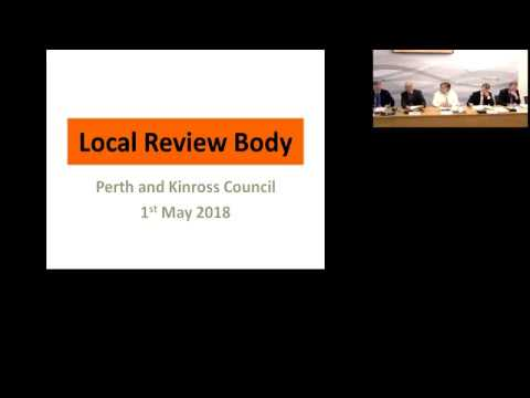 Local Review Body, Perth & Kinross Council - 01 May 2018