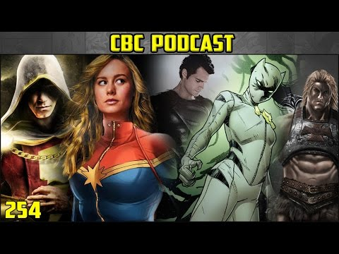 CBC 254 - Shazam goes to DCEU, Captain Marvel changing, James Gunn turned down DC