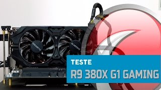 TESTE - Gigabyte R9 380X G1 Gaming