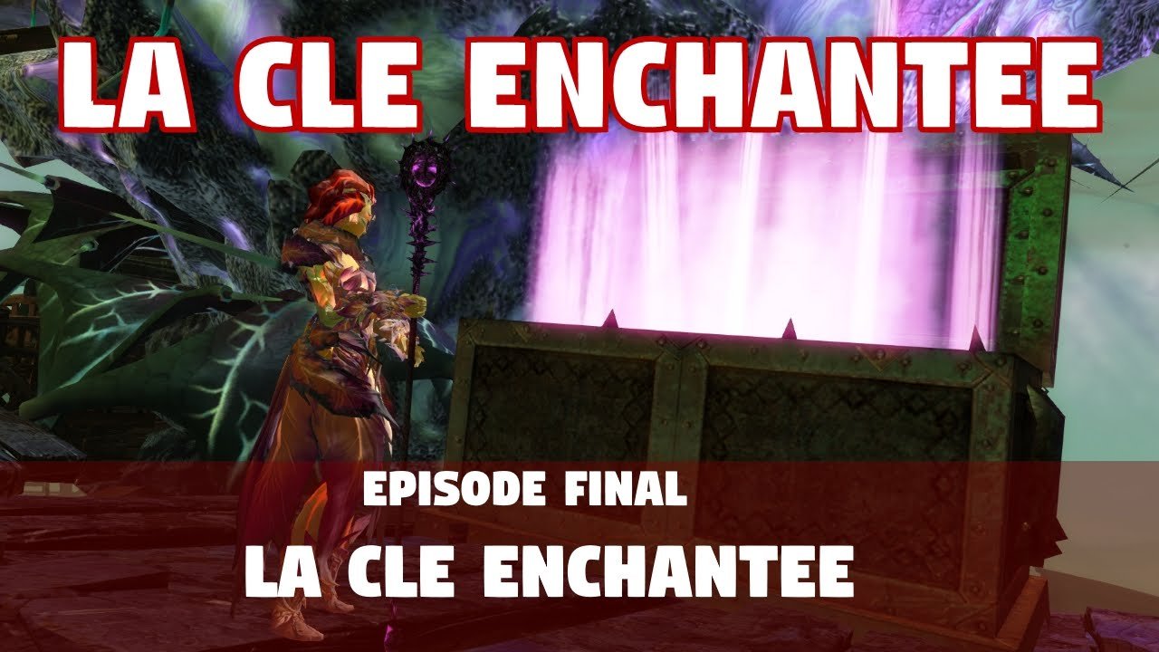 Carte Au Tresor Enchante Gw2.Guild Wars 2 La Cle Enchantee Ep Final Objet Cle Enchantee