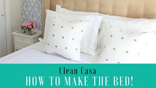 How to make the perfect bed! | Clean Casa
