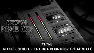 Clone - No Sé - Medley - La Cinta Rosa (Worldbeat Mixx)