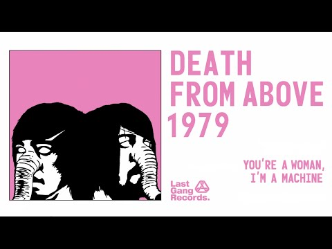 Death From Above 1979 - You're a Woman, I'm a Machine (Full Album)