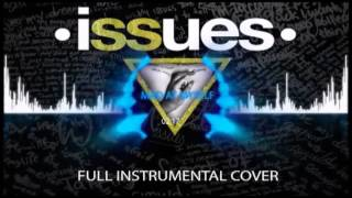 ISSUES - Mad At Myself - Full Instrumental Cover!!