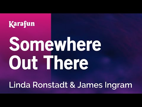 Karaoke Somewhere Out There - Linda Ronstadt *