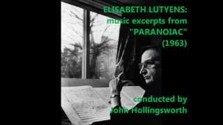 "Elisabeth Lutyens: music from ""Paranoiac"" (1963)"