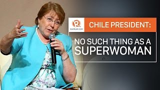 Chile president: No such thing as a superwoman