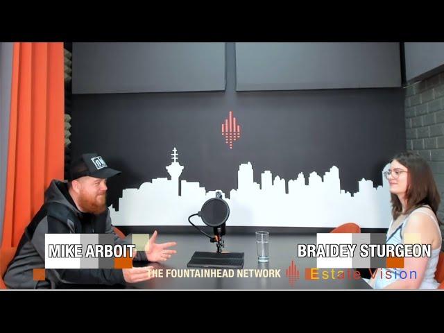 The Fountainhead Network Presents PoCommunity Episode 52: Braidey Sturgeon from Estate Vision
