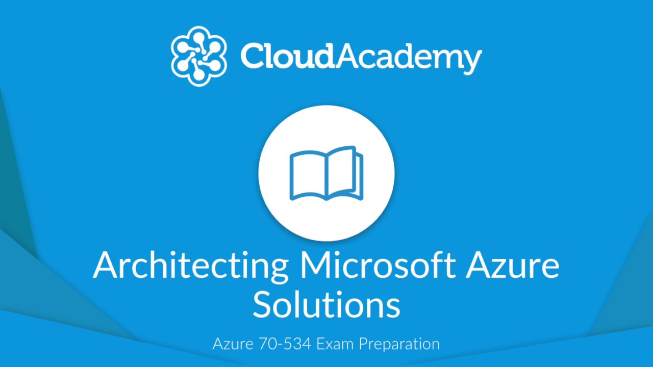 Azure 70 534 certification preparation learning path introduction azure 70 534 certification preparation learning path introduction youtube 1betcityfo Images