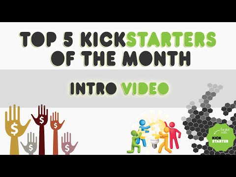 Top 5 Kickstarters of the month - Series Intro