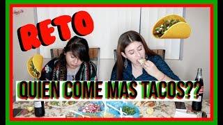 RETO CUANTOS TACOS MEXICANOS NOS COMEMOS EN 5 MINUTOS MAYRA Y MIREYA