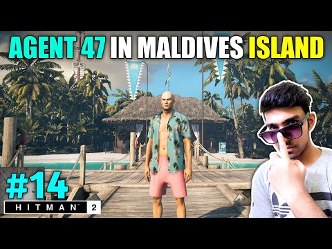 I CAME MALDIVES ISLAND TO KILL CRIMINALS   HITMAN GAMEPLAY #14
