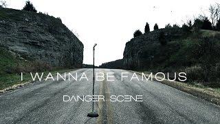 Danger Scene - I Wanna Be Famous (Official)