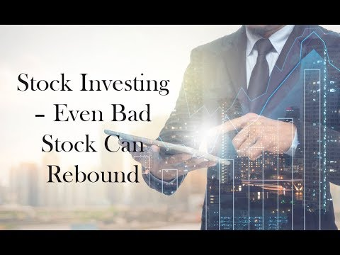 Stock Investing – Even Bad Stock Can Rebound