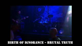 ΓΕΝΝΑ ΑΠΟ ΚΩΛΟ - BIRTH OF IGNORANCE (Brutal Truth Cover) HD 1rst DIRTY FESTIVAL