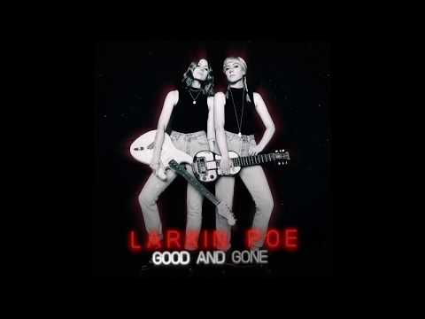 Larkin Poe | Good And Gone (Official Audio) Mp3