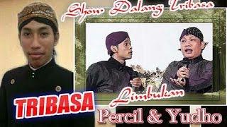Dalang Tribasa - Bersama Percil & Yudho 1