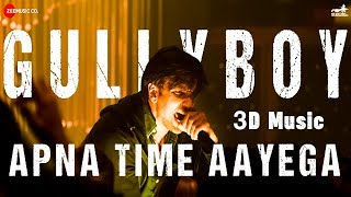 Apna Time Aayega | Gully Boy | 3D Music | Bass Boosted | Ranveer Singh & Alia Bhatt | DIVINE