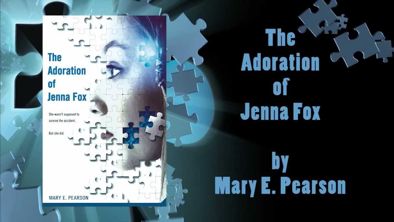The Adoration of Jenna Fox Summary & Study Guide