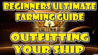 Ultimate Money Farming Guide - Elite:Dangerous - Outfitting Your Ship - Guide for Beginners - P2