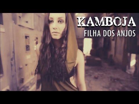 FILHA DOS ANJOS - KAMBOJA - OFICIAL VIDEO CLIPE