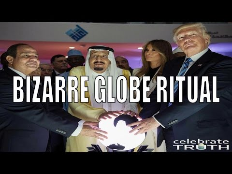 What's Going On? BIZARRE GLOBE HOLDING RITUAL with TRUMP & Saudi Arabia!