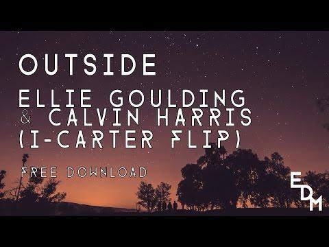 Outside - Ellie Goulding & Calvin Harris (I-Carter Flip) *Free Download*
