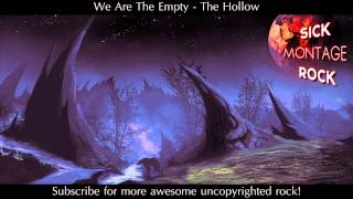 We Are The Empty - The Hollow | Sick Montage Rock