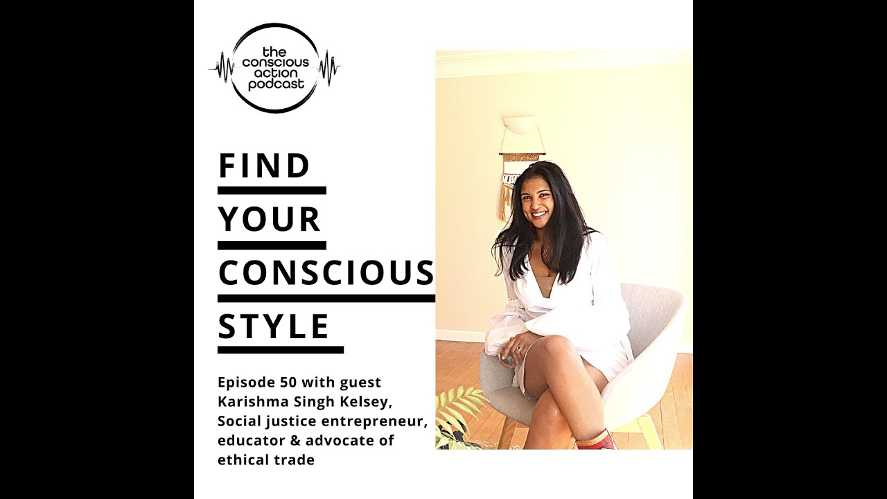 Find your Conscious Style with Karishma Singh Kelsey
