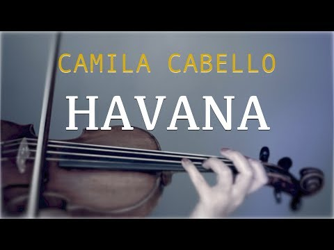 Camila Cabello - Havana For Violin And Piano (COVER)