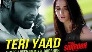 TERI YAAD Video Song | TERAA SURROOR Movie song | TERAA SURROOR full movie | Himesh