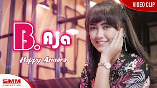 Download Happy Asmara - B Aja (OFFICIAL VIDEO) {REMIX FULL BASS)