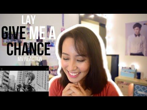 Lay - Give Me A Chance MV Reaction