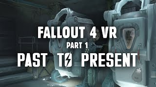 Fallout 4 VR Part 1 Past to Present