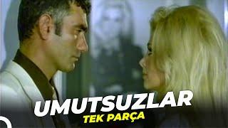 Umutsuzlar  Filiz Akın Yılmaz Güney Eski Türk Filmi Full İzle (Restorasyonlu)