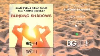 David Peel & Kilian Taras feat. Nathan Brumley - Blinding Shadows (Henrell Remix Edit)